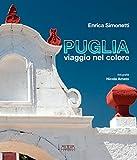 Puglia, viaggio nel colore. Ediz. illustrata